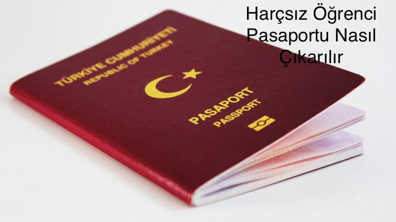 Harçsız Öğrenci Pasaportu Nasıl Çıkarılır